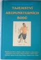 Balner Bohumír a Rostislav - Tajemství akupunkturních bodů
