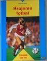 Bauer Gerhard - Hrajeme fotbal