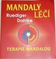 Dahlke Rüdiger - Mandaly léčí