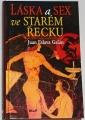 Galán Juan Eslava - Láska a sex ve starém Řecku