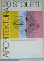 Haas Felix - Architektura 20. století