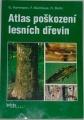 Hartmann G., Nienhaus F., Butin H. - Atlas poškození lesních dřevin