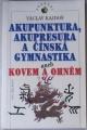 Kajdoš Václav - Akupunktura, akupresura a čínská gymnastika