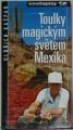 Kašpar Oldřich - Toulky magickým světem Mexika