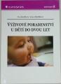 Kudlová Eva, Mydlilová Anna - Výživové poradenství u dětí do dvou let