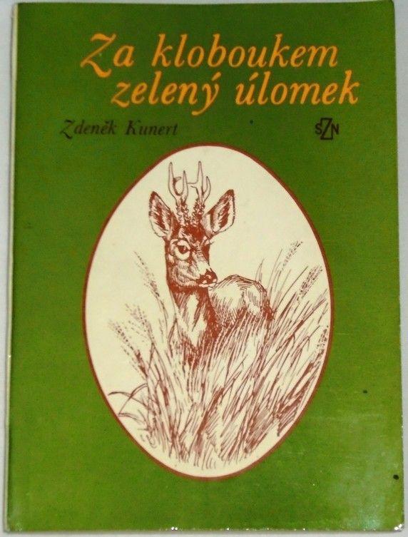 Kunert Zdeněk - Za kloboukem zelený úlomek