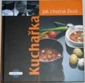 Kuntzmannová Miroslava - Kuchařka: Jak chutná život