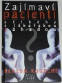 Roueché Berton - Zajímaví pacienti