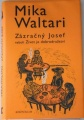 Waltari Mika - Zázračný Josef