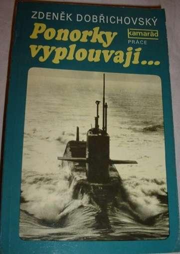Dobřichovský Zdeněk - Ponorky vyplouvají