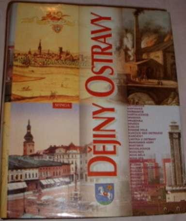 Dějiny Ostravy - Jiřík K., Klíma B., Myška M., Pitronová B., Steiner J.