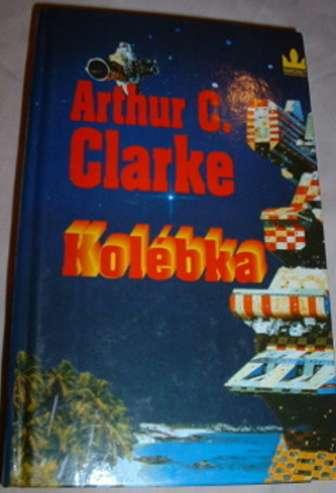 Clarke Arthur C. - Kolébka