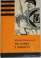 Makowiecki Witold - Tři útěky z Korintu