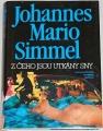 Simmel Johannes Mario - Z čeho jsou utkány sny