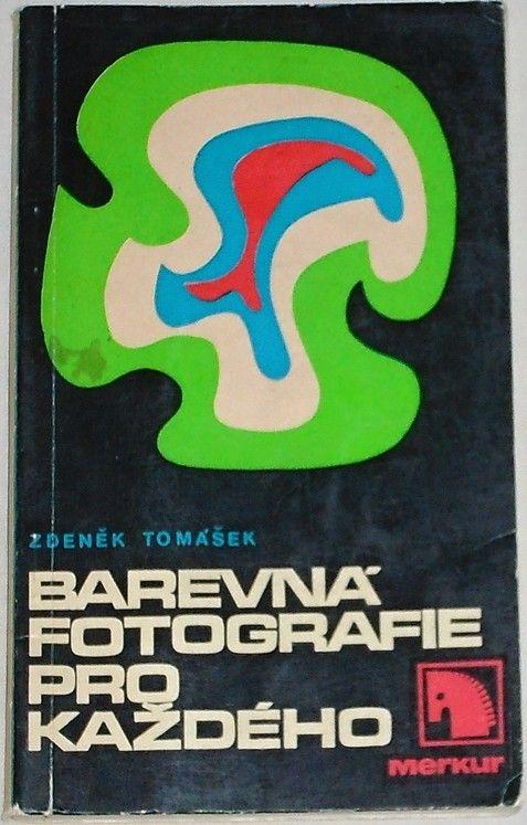 Tomášek Zdeněk - Barevná fotografie pro každého