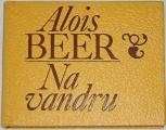 Beer Alois - Na vandru