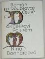 Bonhardová Nina - Román o Doubravce České a Měškovi Polském