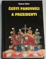 Cílek Roman - Čeští panovníci a prezidenti