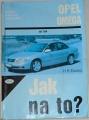 Etzold H. R. - Jak na to? Opravy a údržba automobilů Opel Omega