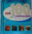 Jen 100 kilokalorií - Recepty na nízkoenergetické pokrmy