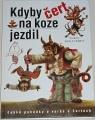 Kdyby čert na koze jezdil- České pohádky a verše o čertech