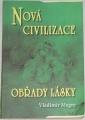 Megre Vladimír - Nová civilizace: Obřady lásky, kniha osmá, 2. část,