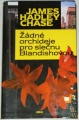Chase James Hadley - Žádné orchideje pro slečnu Blandishovou