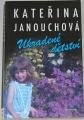 Janouchová Kateřina - Ukradené dětství