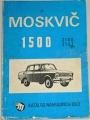 Katalog náhradních dílů osobního automobilu Moskvič 1500 typ 2140 a 2137