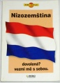 Nizozemština - dovolená? vezmi mě s sebou.