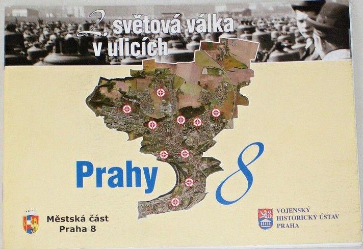 2. světová válka v ulicích Prahy 8