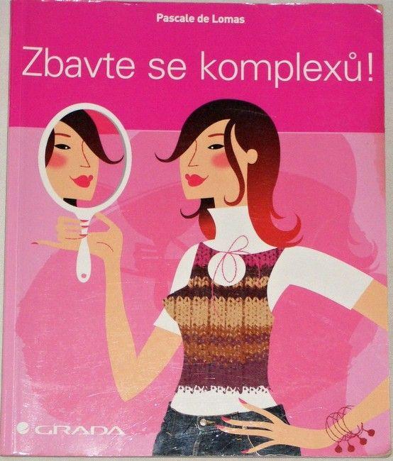 de Lomas Pascale - Zbavte se komplexů!