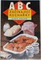 Ráczová Vlasta - ABC začínající kuchařky