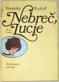 Rudolf Stanislav - Nebreč, Lucie