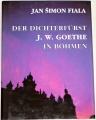 Fiala Jan Šimon - Der Dichterfürst J. W. Goethe in Böhmen