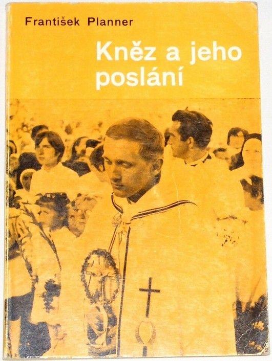 Planner František - Kněz a jeho poslání