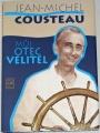 Cousteau Jean-Michel - Můj otec velitel