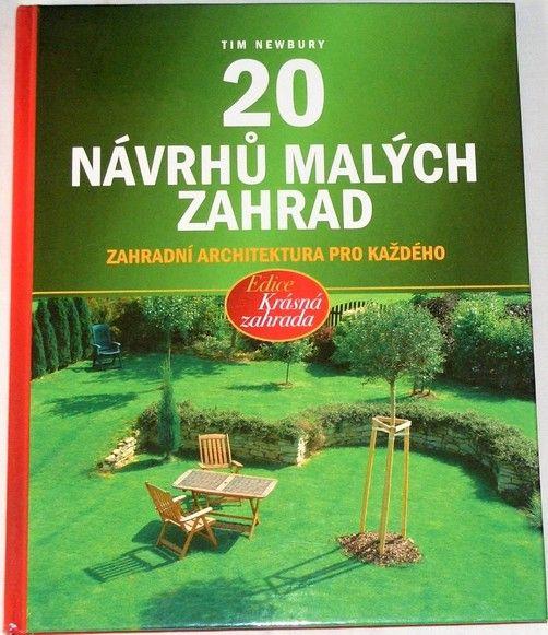 Newbury Tim - 20 návrhů malých zahrad