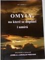Průchovi Jarmila a Jaroslav - Omyly, na které se doplácí i umírá