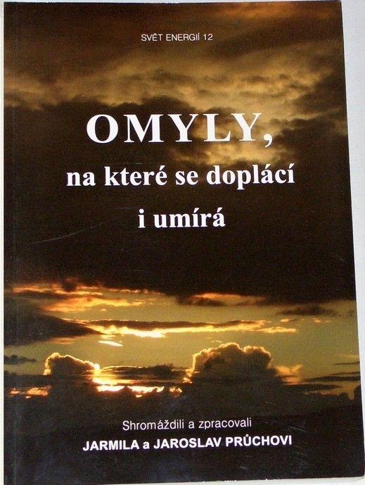 Průchovi Jarmila a Jaroslav - Omyly, na které se doplácí i umírá (Svět energií 12)