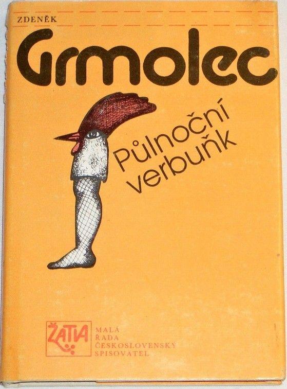 Grmolec Zdeněk - Půlnoční verbuňk