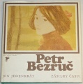 Bezruč Petr - Jen jedenkrát (Zásilky času 1899 - 1914)