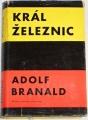 Branald Adolf - Král železnic