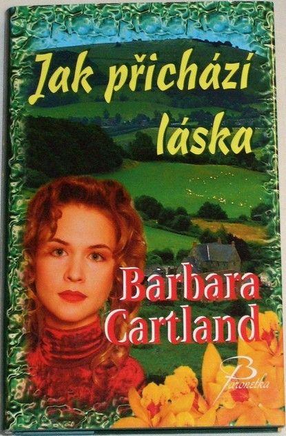 Cartland Barbara - Jak přichází láska