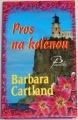Cartland Barbara - Pros na kolenou