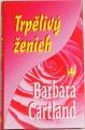 Cartland Barbara - Trpělivý ženich