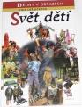 Lněničková Jitka - Svět dětí: Dějiny v obrazech