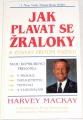 Mackay Harvey - Jak plavat se žraloky a zůstat přitom naživu