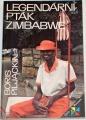 Piljackin Boris - Legendární pták Zimbabwe