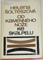 Šoltészová Helena - Od kamenného nože ke skalpelu